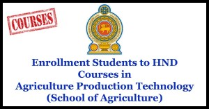Enrollment Students to HND Courses in Agriculture Production Technology(School of Agriculture)