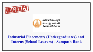 Industrial Placements (Undergraduates) and Interns (School Leavers) - Sampath Bank