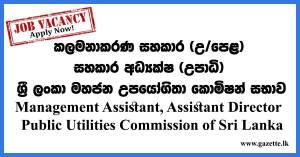 Management-Assistant,-Assistant-Director---Public-Utilities-Commission-of-Sri-Lanka