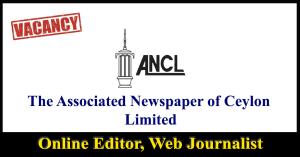 Online Editor, Web Journalist - The Associated Newspaper of Ceylon Limited