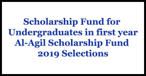 Scholarship Fund for Undergraduates in first year - Al-Agil Scholarship Fund 2019 Selections