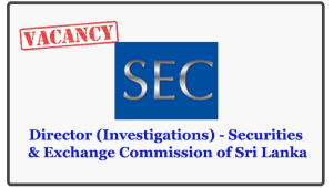 Director (Investigations) - Securities & Exchange Commission of Sri Lanka