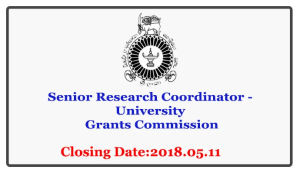 Senior Research Coordinator - University Grants Commission Closing Date: 2018-05-11