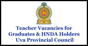 Teacher Vacancies for Graduates & HNDA Holders - Uva Provincial Council
