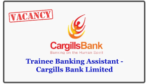 Trainee Banking Assistant - Cargills Bank Limited