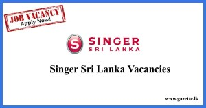 singer-sri-lanka-vacancies