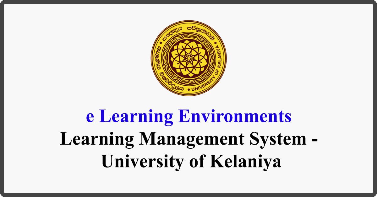 e Learning Environments - Learning Management System - University of Kelaniya