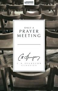 Only a prayer meeting!