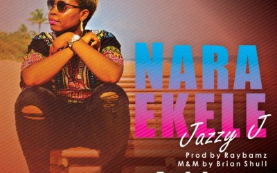 Nara Ekele by Jazzy J About to Hit the Airwaves soon!
