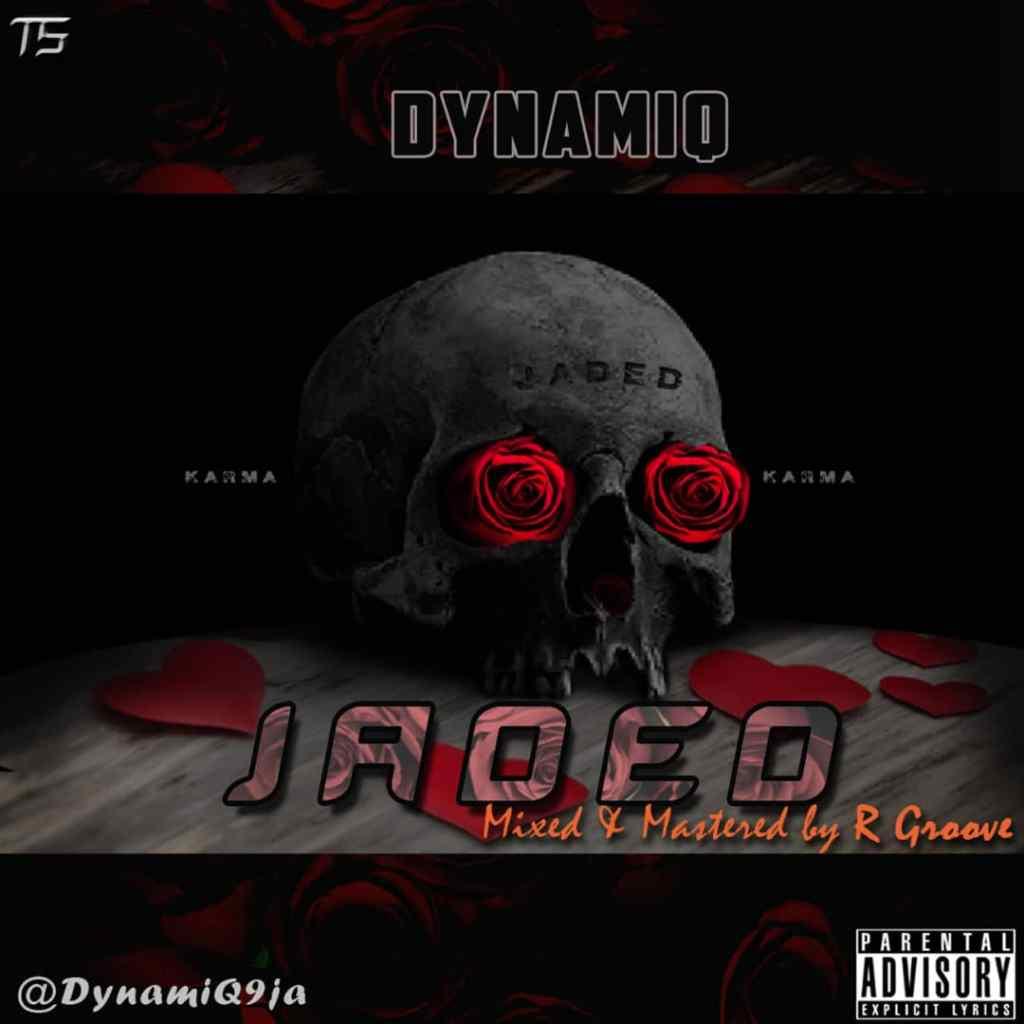 Jaded new single by DynamiQ