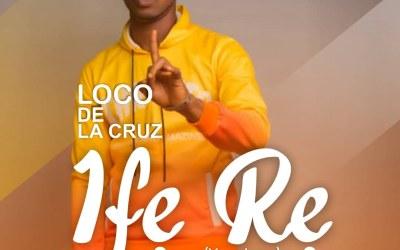 "Loco de la Cruz pull some heartstrings in ""Ife Re"""