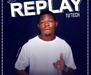 MUSIC: Tu'tech – Replay (Prod. Joe Waxy)