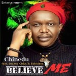 Chinedu Ft. Insane Chips & Solotians – Believe Me