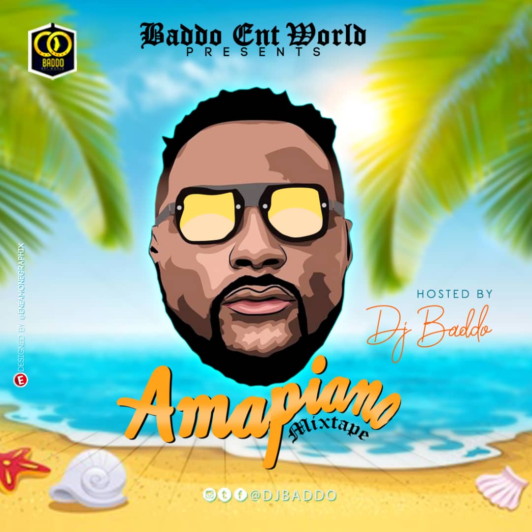 MIXTAPE: DJ Baddo Amapiano Mix