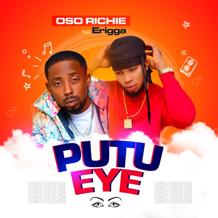 Erigga - Putu Eye Ft. Oso Richie (Prod. Ftone)