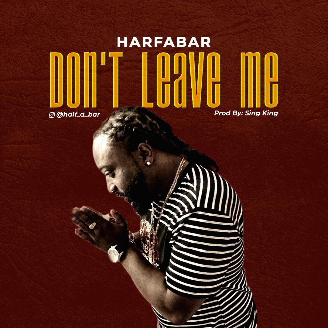 Halfabar - Don't Leave Me (Prod. Sing King)