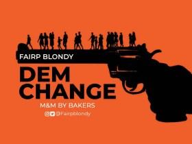 Fairpblondy - Dem Change