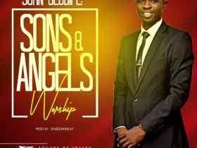 John Oludipe – Sons & Angels Worship