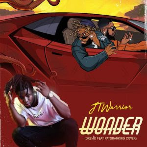 JTwarrior - Wonder (Dremo Ft Patoranking Cover)