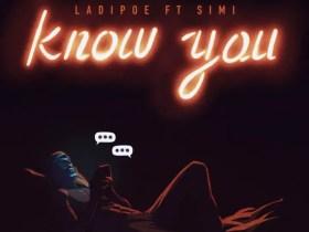 Lyrics: Ladipoe - Know You Ft Simi (Sing Along)
