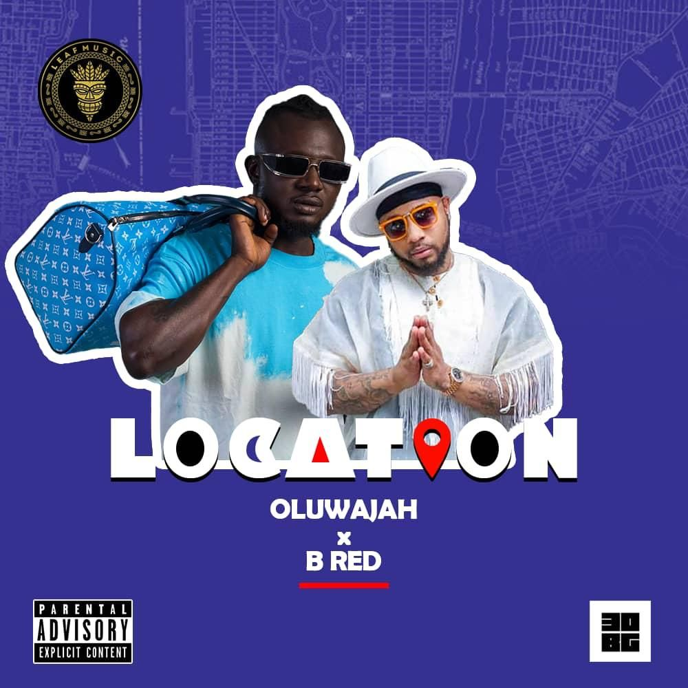 Oluwajah - LOCATION ft B-Red (prod. by Its STG)