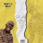 Satozz – What U Want – EP