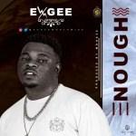 Exgee - Enough (Prod. MdHazz BeatOut)