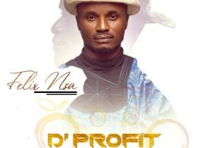 Lyrics: Felix Nsa – D'Profit
