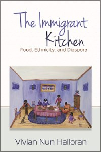 """Cover of """"The Immigrant Kitchen"""" by Dr. Vivian Halloran"""