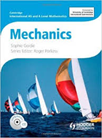 Cambridge International AS and A Level Mathematics: Mechanics by Sophie Goldie