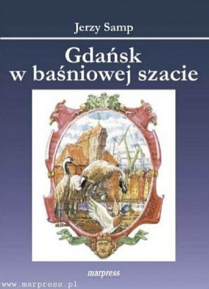Gdańsk w baśniowej szacie