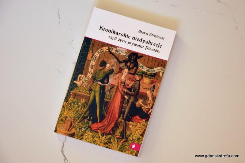 """""""Kronikarskie niedyskrecje"""", Błażej Śliwiński"""