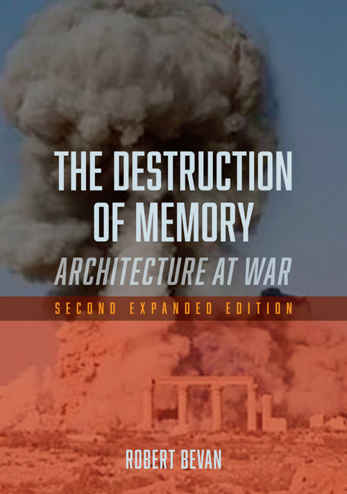 THE DESTRUCTION OF MEMORY - Architecture at War Book cover