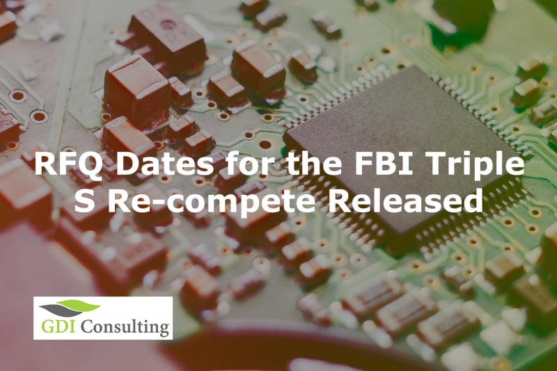 RFQ Dates for the FBI Triple S Re-compete Released