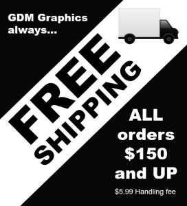 Free shipping at GDM Graphics