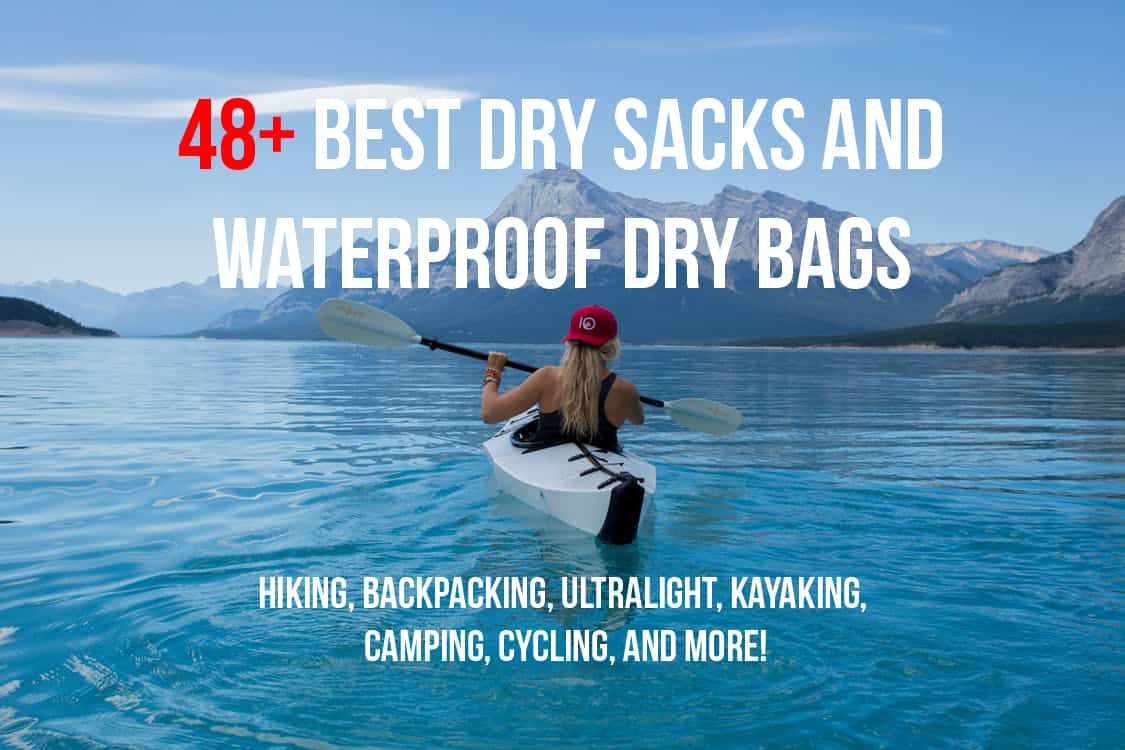 48 Best Dry Sacks and Waterproof Dry Bags for Outdoor Pursuits