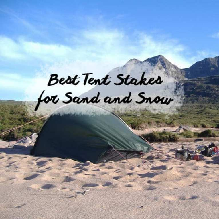 Best Tent Stakes for Sand and Soft Ground