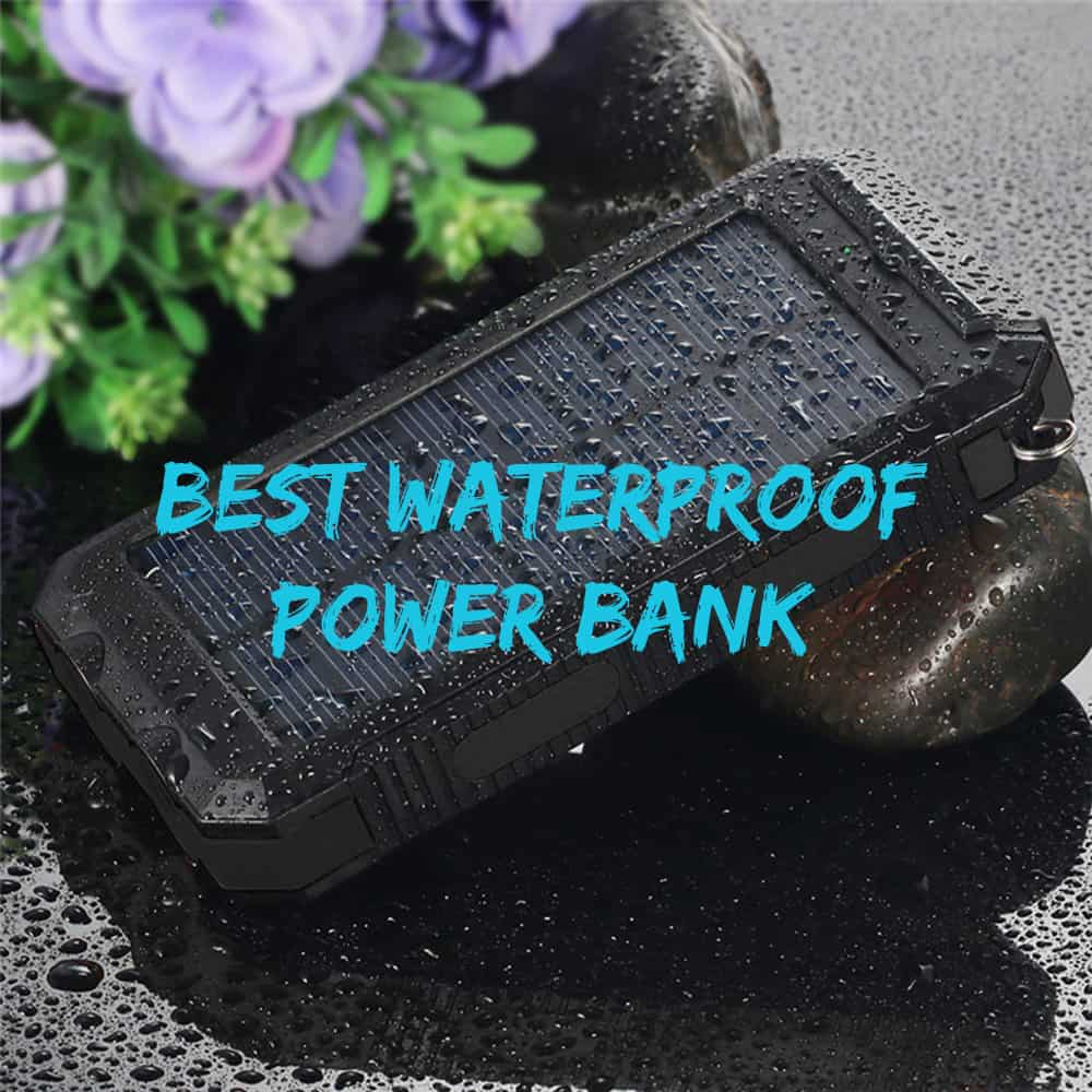 Best Waterproof Power Banks For Travel in 2018