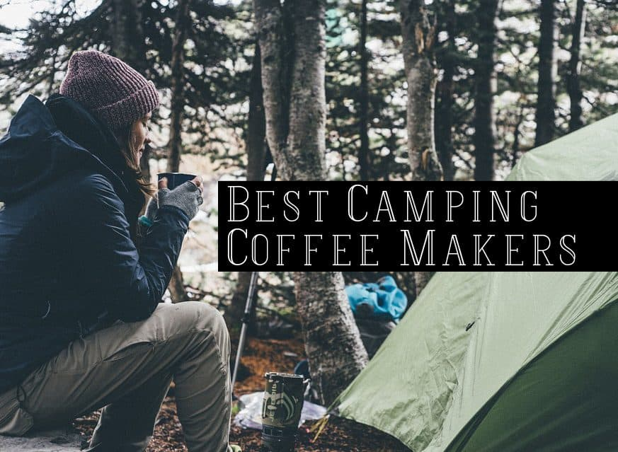 12 Best Camping Coffee Makers For Backpacking