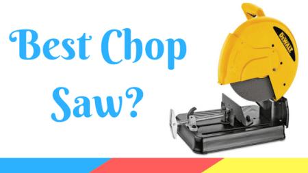 Best Chop Saw