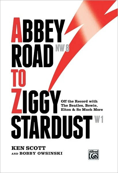 Abbey Road to Ziggy Stardust, Book Review of Ken Scott's Memoir