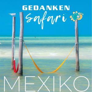 Mexiko Cover GedankenSafari