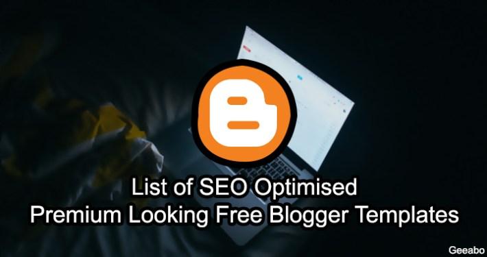 SEO Optimised Premium Looking Free Blogger Templates