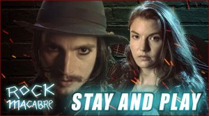 Stay And Play - Rock Macabre