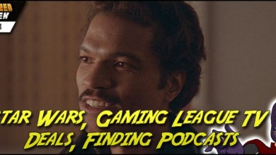 Photo of Star Wars' Lando Return, Gaming League TV Deals & Finding Podcasts