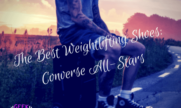 What are the best weightlifting shoes? Converse All-Stars!