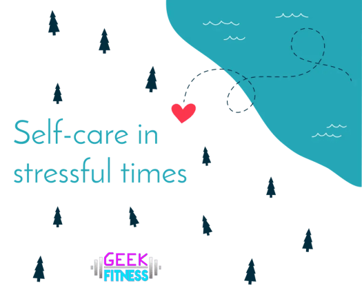 Self-care in stressful times