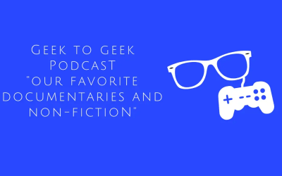 """geektogeekcast – Our Favorite Documentaries and Non-Fiction – """"I never had a book that changed my life before"""""""