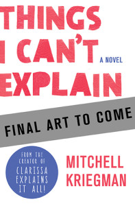 Things I Can't Explain: A Novel - Cover