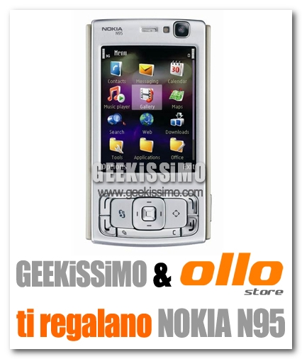il Nokia N95 te lo regalano Geekissimo e Ollo Store!